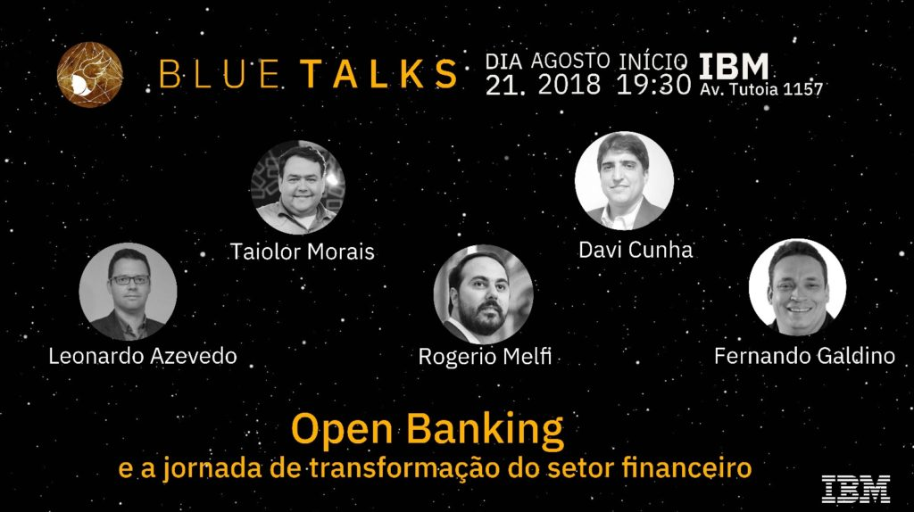 BlueTalk de Open Banking na IBM, 21/08/2018 às 19:30hs
