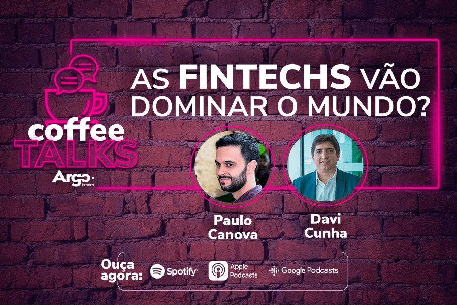 Coffee Talks: As Fintechs vão dominar o mundo?